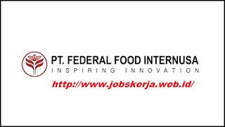 LOKER Terbaru Tangerang PT Federal Food Internusa Company Cikupa - Banten