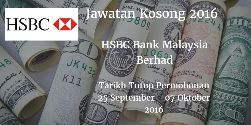 Jawatan Kosong HSBC Bank Malaysia Berhad 25 September - 07 Oktober 2016