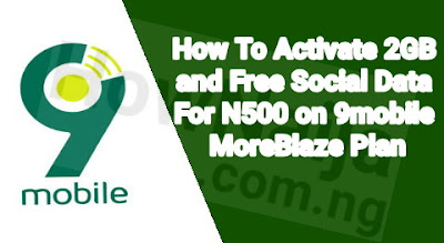 How To Activate 2GB and Free Social Data For N500 on 9mobile MoreBlaze Plan