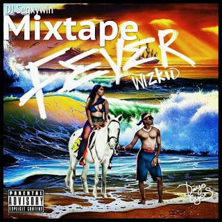 [Mixtape] DJ Segxywin – Fever Mixtape [Star Mix] Official