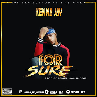 Kenna-Jay-For-Sure-www.mp3made.com.ng.jpg