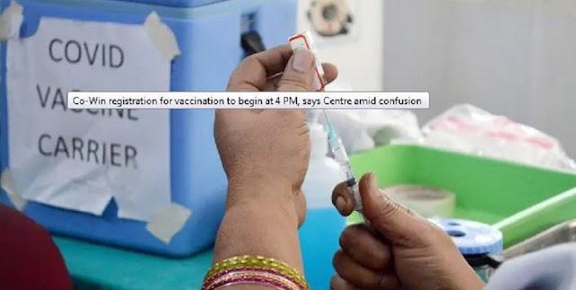 4 बजे शुरू होने वाले टीकाकरण के लिए सह-विन पंजीकरण, भ्रम के बीच केंद्र कहता है,Co-Win registration for  vaccination to begin at 4 PM, says Centre amid confusion