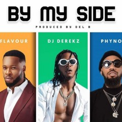 DJ Derekz Feat. Flavour & Phyno - By My Side