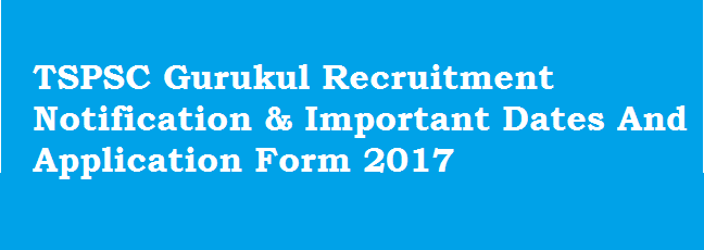 apply tspsc gurukul notification 2017