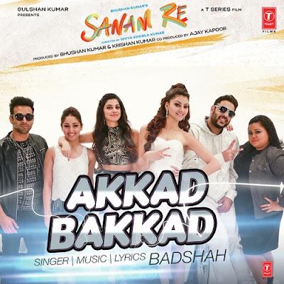 Akkad Bakkad - Sanam Re (2016)
