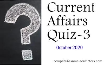 October 2020 Current Affairs Quiz - 3 (#eduvictors)(#currentAffairsQuiz)(#OctoberCurrentAffiars)