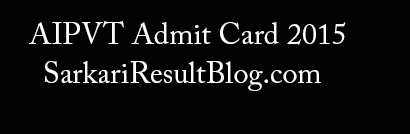 AIPVT Admit Card 2015