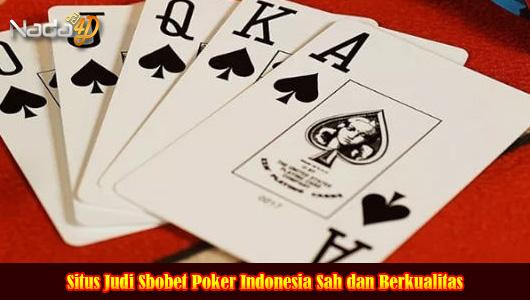 Situs Judi Sbobet Poker Indonesia Sah dan Berkualitas