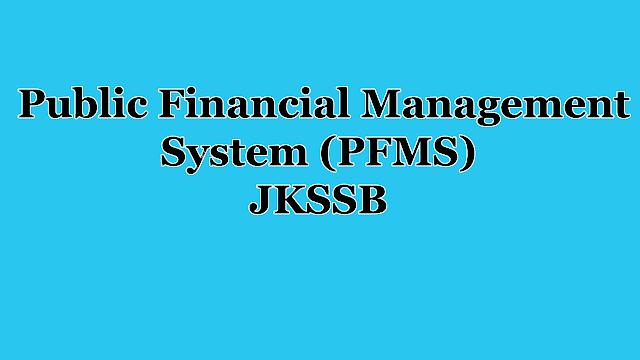 Public Financial Management System (PFMS) JKSSB