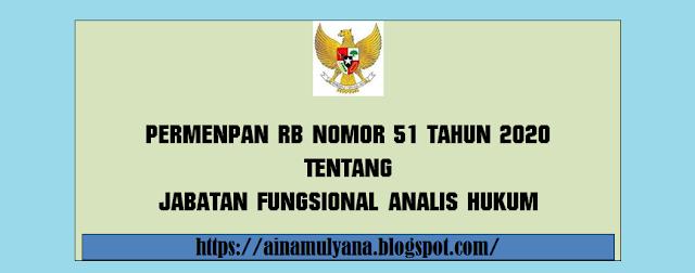 Tentang Jabatan Fungsional Analis Hukum  PERMENPAN RB NOMOR 51 TAHUN 2020 TENTANG JABATAN FUNGSIONAL ANALIS HUKUM