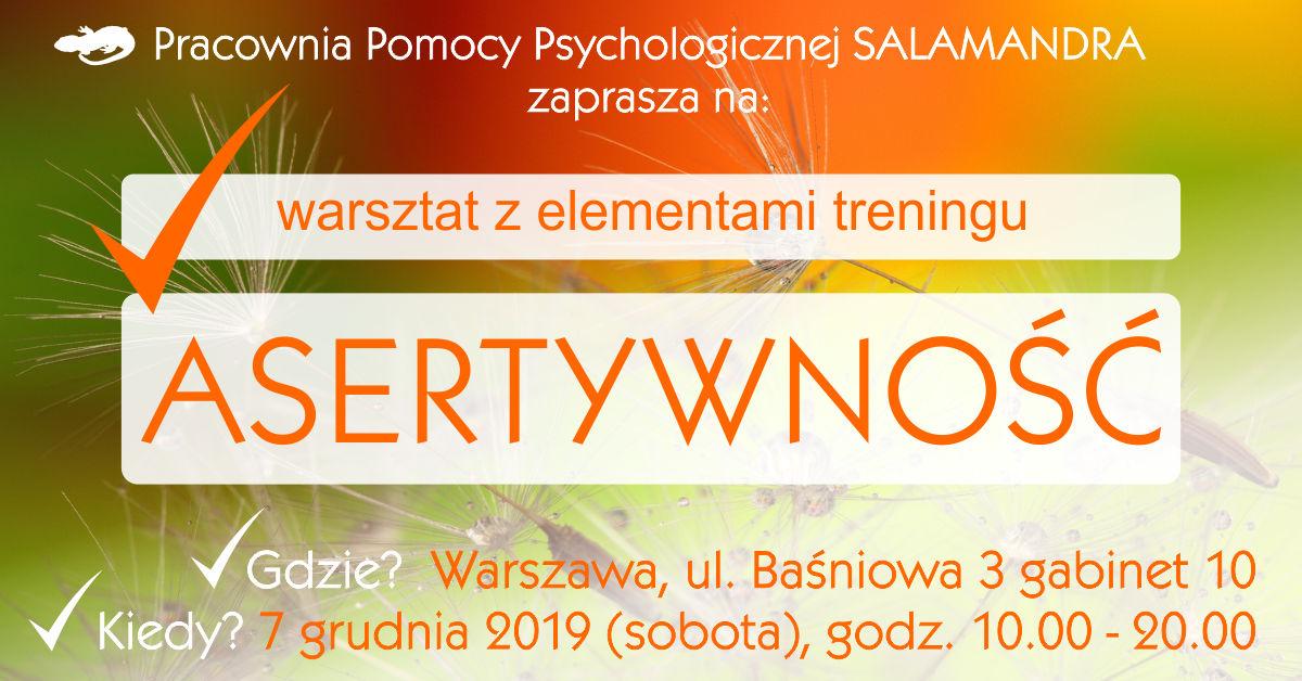 Asertywność - warsztat z elementami treningu. Pracownia Pomocy Psychologicznej SALAMANDRA zaprasza!