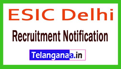 ESIC Delhi Recruitment Notification