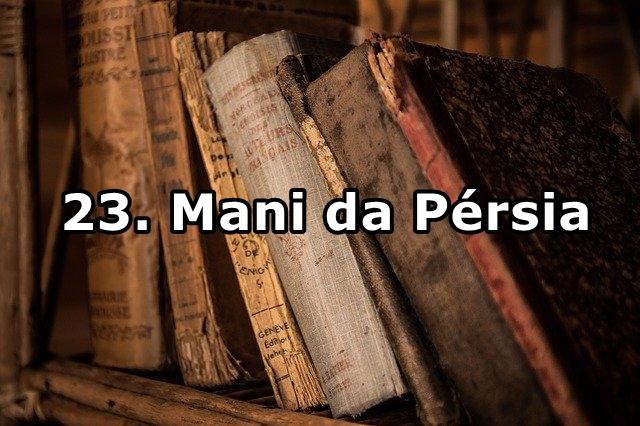 23. Mani da Pérsia