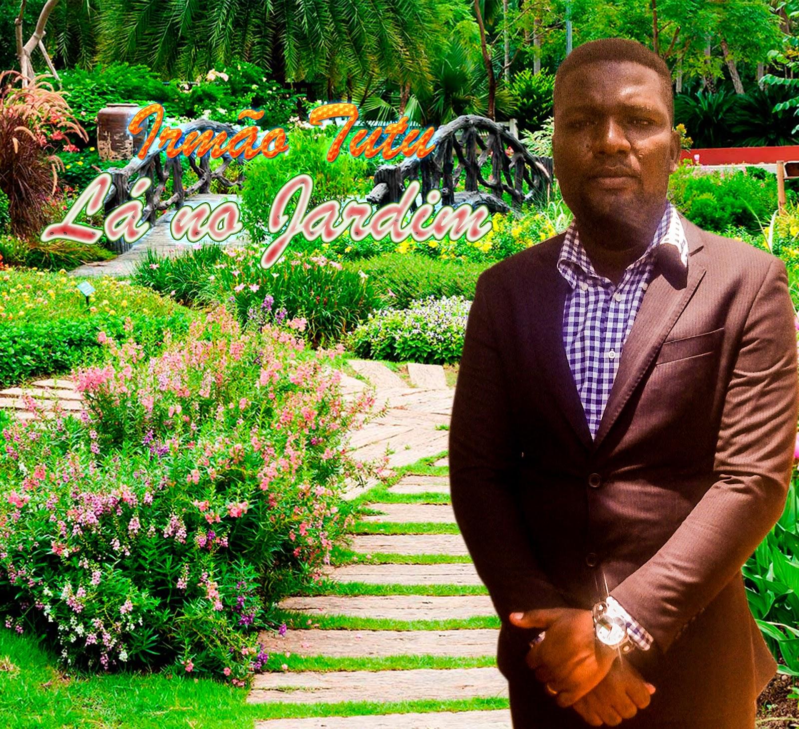 Irmão Tutu - É Lá no Jardim [Download mp3]