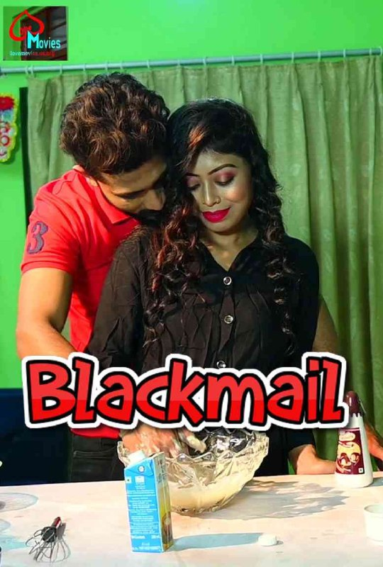 Blackmail 2021 Hindi S01E01 Lovemovies Web Series 720p HDRip 330MB x264