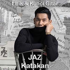 Chord Kunci Gitar Jaz Katakan