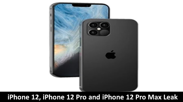 iPhone 12, iPhone 12 Pro and iPhone 12 Pro Max Leak