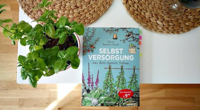 [Anzeige/Rezension] Selbstversorgung aus dem eigenen Anbau - Maren Bustorf-Hirsch