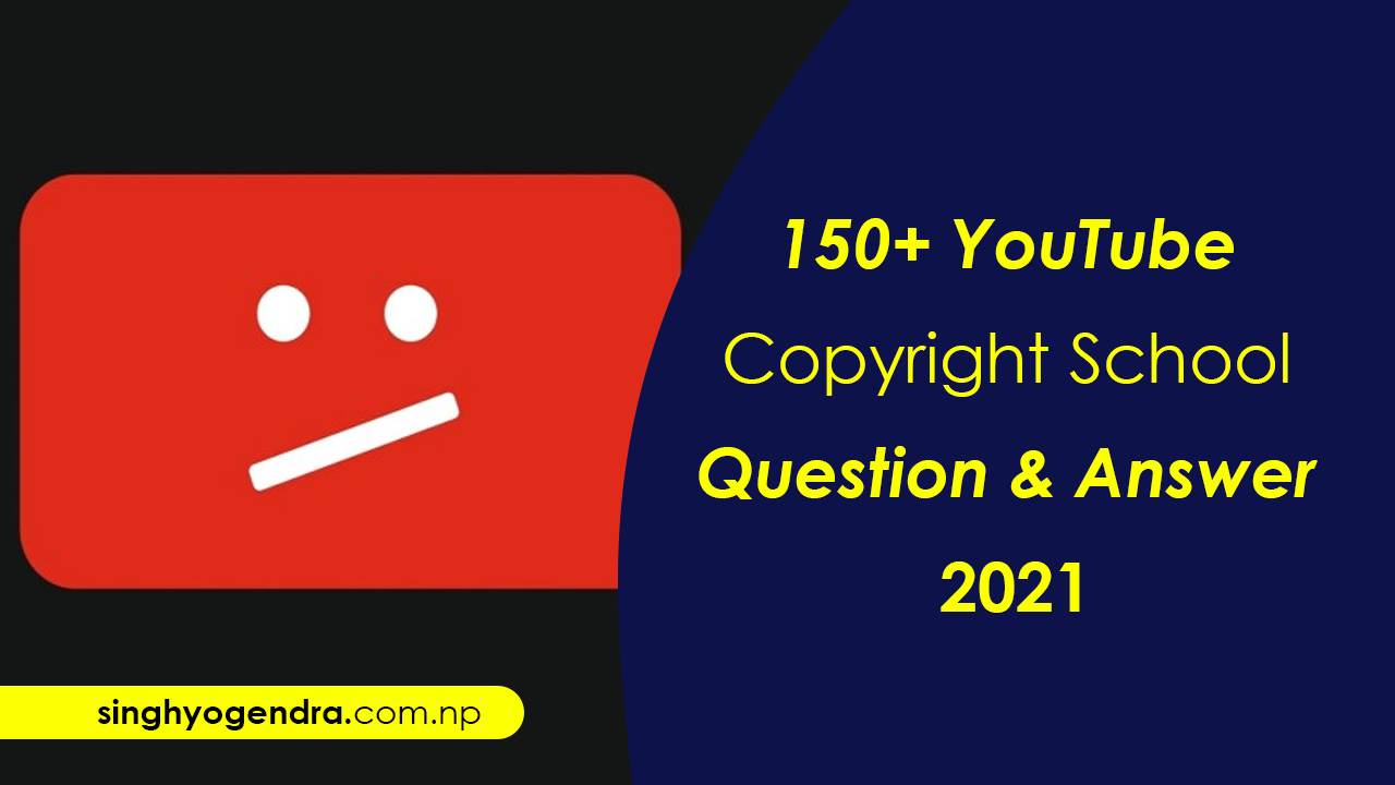 150+ YouTube Copyright School Question and Answer 2021