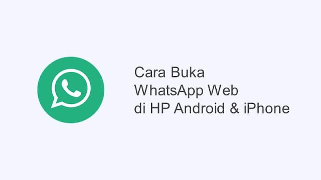 cara membuka whatsapp web di hp