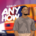 DOWNLOAD MP3: YungCN - Anyhow