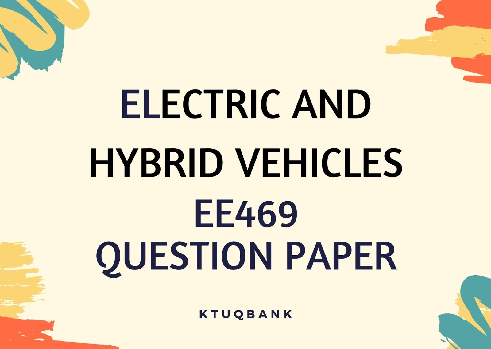 Electric and Hybrid Vehicles | EE469 | Question Papers (2015 batch)