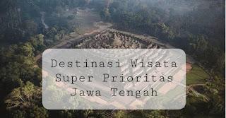 destinasi wisata super prioritas jawa tengah