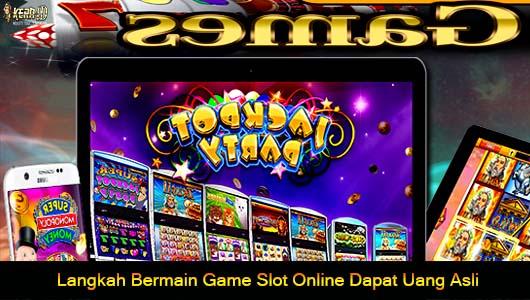 Langkah Bermain Game Slot Online Dapat Uang Asli