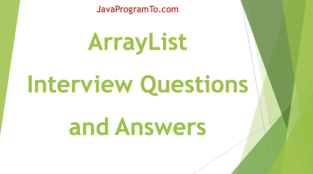 Java ArrayList Examples: Collection API ArrayList Interview Questions and Answers
