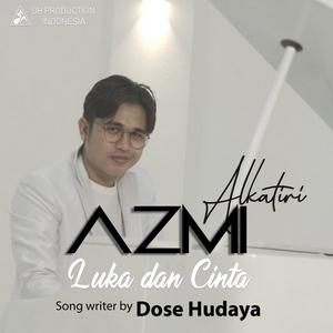 Azmi Alkatiri - Luka Dan Cinta