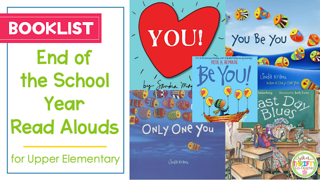 This list contains some of the best and most inspirational end of the school year books to use as read alouds with your upper elementary students.