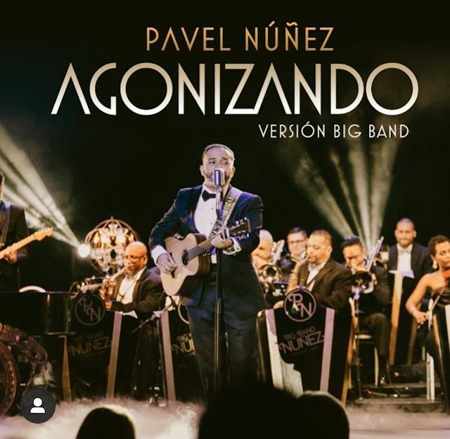 Pavel Núñez lanza versión Big Band del tema Agonizando
