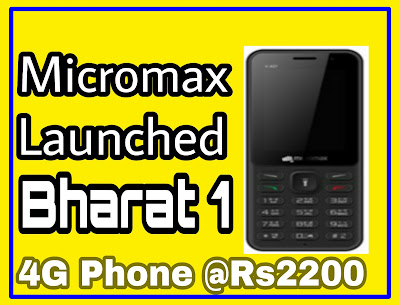 Micromax Bharat 1 4G VoLTE Feature Phone at Rs 2,200