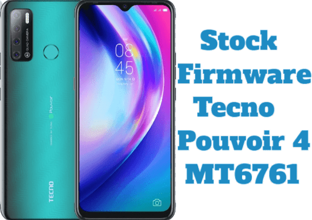 تفليش وتحديث جهاز  Stock Firmware Tecno Pouvoir 4 MT6761