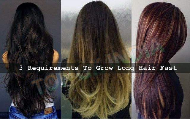 3 Requirements To Grow Long Hair Fast