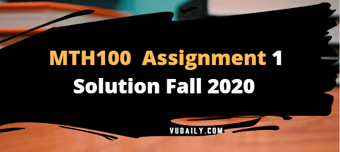 MTH100 Assignment No.1 Solution Fall 2020
