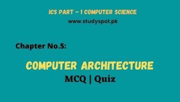ics part 1 computer computer architecture mcqs, computer operator mcqs, computer organization and architecture mcq, computer online quiz