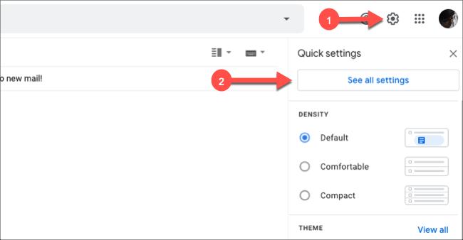"""انقر فوق رمز الترس في Gmail ، ثم انقر فوق """"انظر جميع الإعدادات""""."""