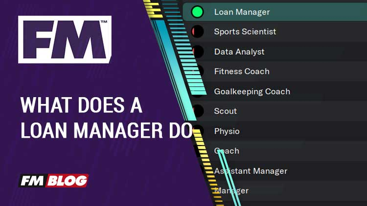 What does a Loan Manager do in Football Manager 2020