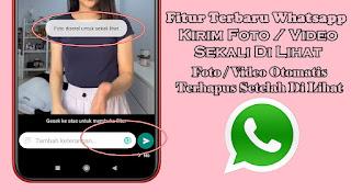 Cara Mengirim Foto / Video Di Whatsapp Hanya Sekali Di Lihat
