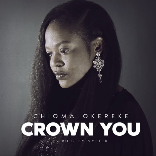 Chioma Okereke - Crown You Audio