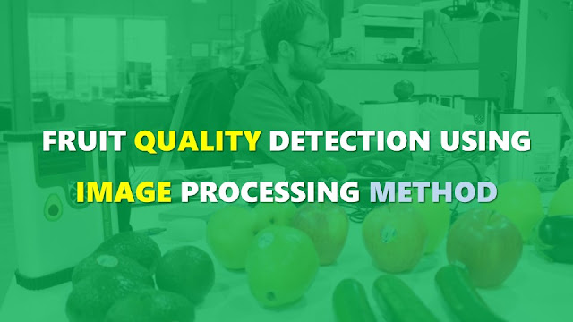 Fruit Quality Detection Using Image Processing Method