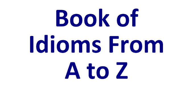 Idioms A to Z Book PDF for Competitive Exams Download