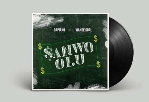 "Dapiano – ""Sanwo Olu"" ft Wande Coal [New Single]"
