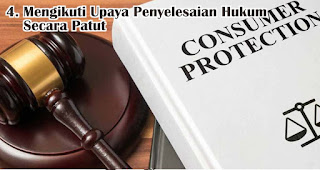 Mengikuti Upaya Penyelesaian Hukum Sengketa Perlindungan Konsumen Secara Patut merupakan salah satu kewajiban yang harus dilakukan konsumen