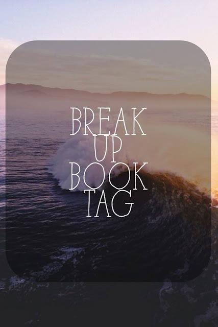 Break Up Book TAG!!
