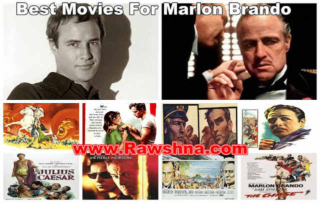 شاهد أفضل أفلام مارلون براندو على الاطلاق  شاهد قائمة أفلام مارلون براندو الافضل والاروع معلومات عن مارلون براندو | Marlon Brando
