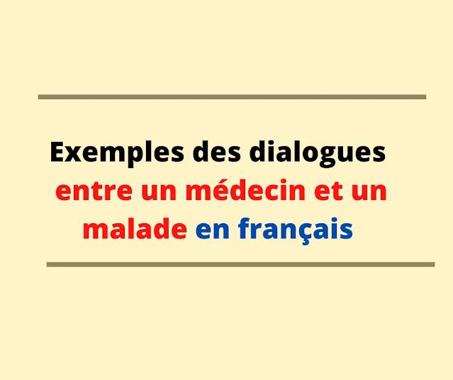 Exemples des dialogues entre un médecin et un malade en français