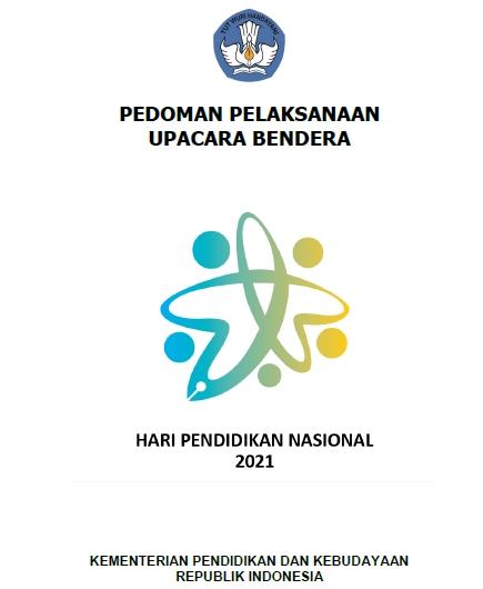 Pedoman Upacara Bendera Peringatan Hardiknas 2021