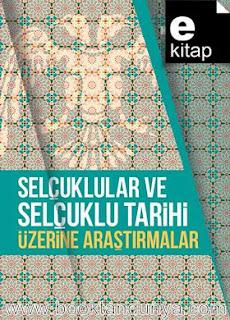 İbrahim Kafesoğlu - Selçuklular ve Selçuklu Tarihi Üzerine Araştırmalar